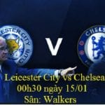 nhan-dinh-leicester-city-vs-chelsea-00h30-ngay-1501-bay-cao-that-thu