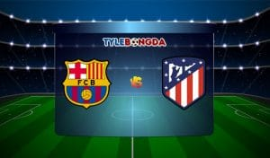 Soi kèo trận Barcelona vs Atletico Madrid